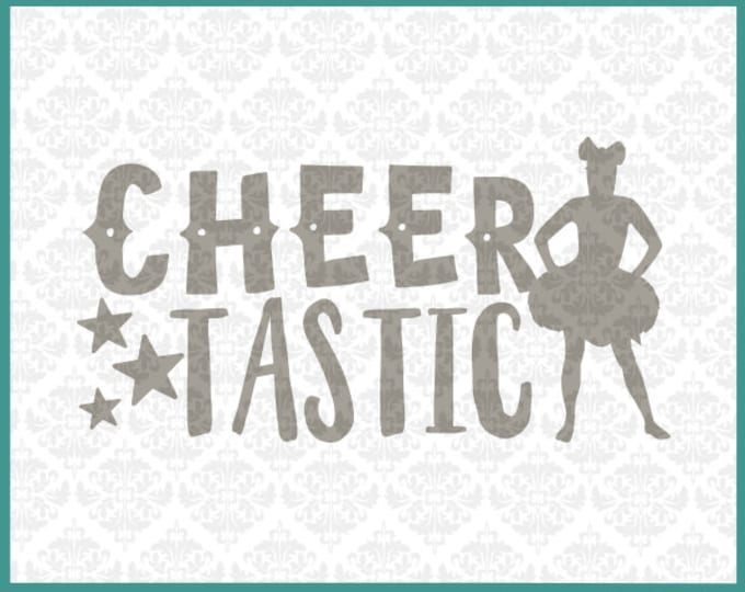 CLN039 Cheertastic Cheerleader Cheer Cheerleading SVG DXF file Ai Eps Scalable Vector Instant Download Commercial Use Cricut Silhouette
