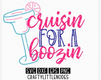 Cruising, Cruise Shirt Design, Cruise, Svg, Dxf, Png, Eps, Cruisin for a Boozin, Booze, Vacation, Shirt Design, Cricut, Silhouette, Cut File