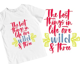 Wild & THree - Three Year Old - Third Birthday - SVG - Cutting - Cricut - Silhouette - 3rd - Shirt Design - Sublimation - FIles - Commercial