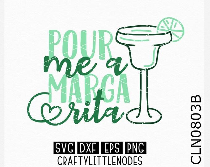 CLN0803B Pour Me A Marga Rita Margarita Day Design Shirt SVG DXF Ai Eps PNG Vector Instant Download Commercial Cut File Cricut Silhouette