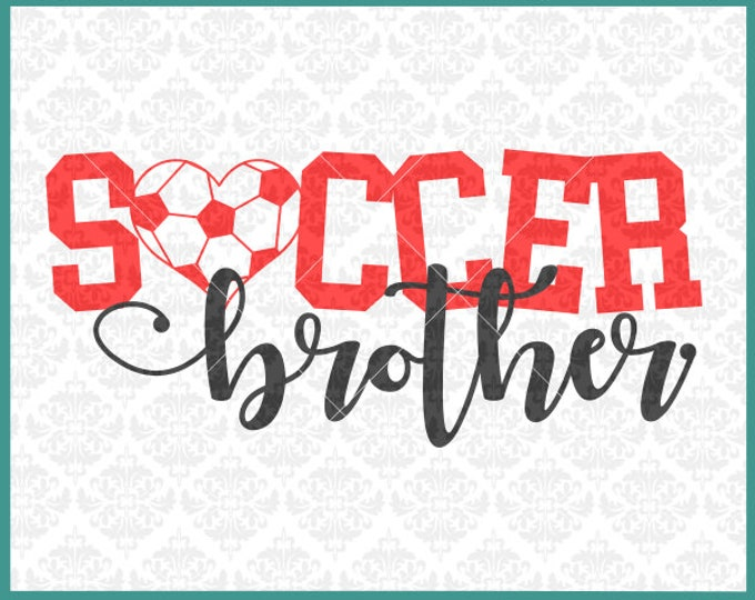 CLN0392 Soccer Brother Sister Uncle Aunt Bestie Family SVG DXF Ai Eps PNG Vector Instant Download COmmercial Cut File Cricut SIlhouette