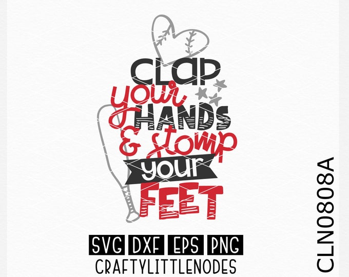 CLN0808A Clap Your Hands Stomp Your Feet Baseball T-ball SVG DXF Ai Eps PNG Vector Instant Download Commercial Cut File Cricut Silhouette