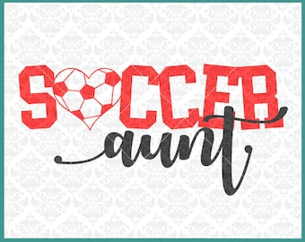 CLN0389 Soccer Aunt Uncle Sister Brother Bestie Family SVG DXF Ai Eps PNG Vector Instant Download COmmercial Cut File Cricut SIlhouette