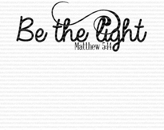 Be The Light Bible Verse SVG STUDIO Ai EPS Scalable Vector Instant Downloads Cutting Files Commercial Use Cricut Explore Silhouette Cameo