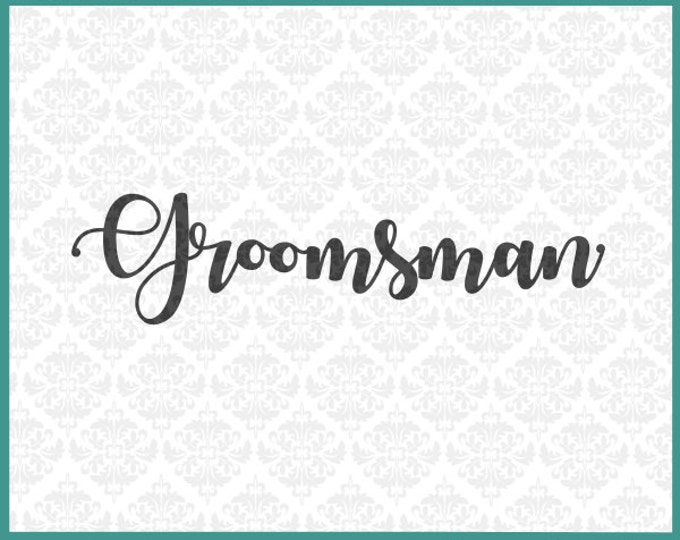 CLN0225 Groomsman Groomsmen Bridal Party Shower Wedding Groom  SVG DXF Ai Eps PNG Vector Instant Download Commercial Use Cricut Silhouette