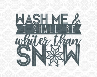 Wash Me Whiter Than Snow Bathroom Laundry Psalms 5:17 Bible SVG DXF Ai Eps PNG Vector Instant Download Commercial Cut File Cricut Silhouette