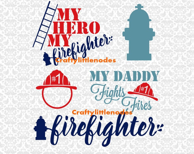 Firefighter My Hero My Daddy Fights Fires Hydrant Fire Hat Monogram SVG file Ai EPS Scalable Vector Instant Download Commercial Use