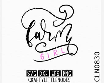 Farm Girl Svg, Farmer Svg, Farm Svg, Tractor Girl Svg, Farmer Girl Svg, Hand Lettered Svg, Hand Drawn Svg, Farm Girl Shirt Svg, Cricut svgs