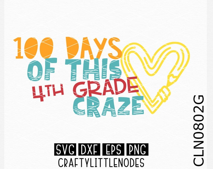 CLN0802G 100 Days 4th Grade Fourth Craze School 100th Day  SVG DXF Ai Eps PNG Vector Instant Download Commercial Cut File Cricut Silhouette