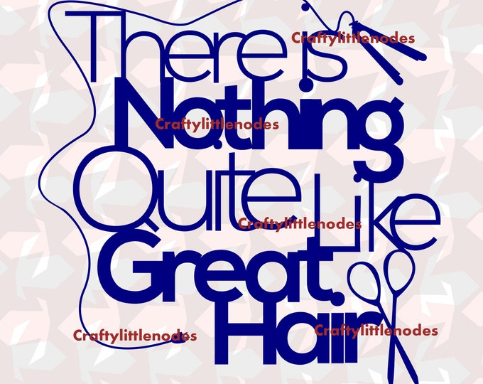 Nothing Quite Like Great Hair Cosmetology SVG file Ai EPS Cutting File Instant Download Cricut Explore Silhouette Cameo Commercial Use