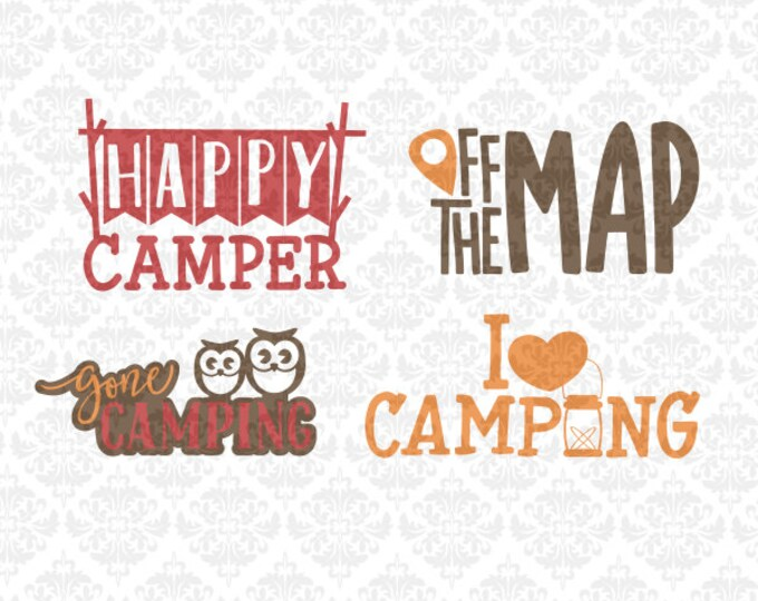 Happy Camper I Love Camping Off Map Gone SVG DXF Ai Eps file Ai Eps Png Vector Instant Download Commercial Cutting File Cricut Silhouette