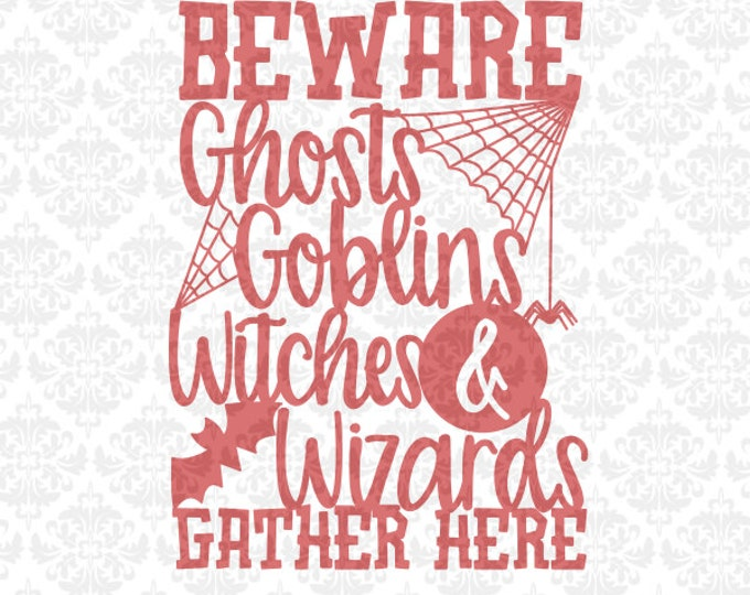 Halloween Beware Ghosts Goblins Witches Wizards Gather Here SVG DXF Ai Eps PNG Vector Instant Download Commercial Cut File Cricut Silhouette