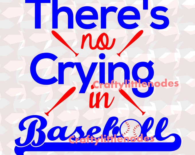 No Crying In Baseball SVG file Ai EPS Instant Download Scalable Vector Commercial Use Cutting File Cricut Silhouette Cameo Explore Air