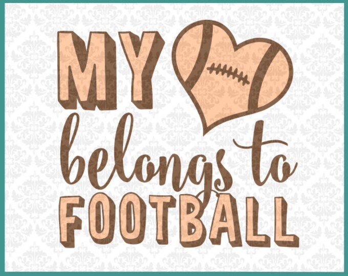 CLN0158 My Heart Belongs To Football Player Game Season SVG DXF Ai Eps PNG Vector Instant Download Commercial Cut File Cricut Silhouette