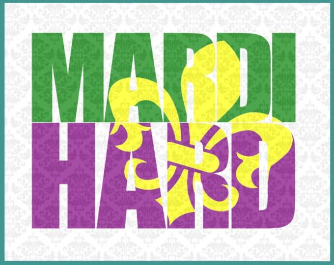 Mardi Hard Svg, Mardi Gras Svg, Mardi Gras Svgs, Mardi Hard Svgs, Mardi Hard Svg Files, Mardi Gras Svg Files, Mardi Gras Shirt Svg, Cut file