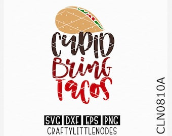 CLN0810A Cupid Bring Tacos Anti Valentines Foodie Funny Shirt SVG DXF Ai Eps PNG instant download commercial cut files cricut silhouette