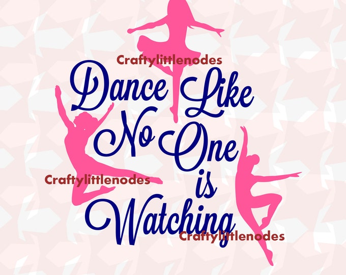 Dance Like No One Is Watching SVG file Ai EPS Scalable Vector Instant Download Commercial Use Cutting File Cricut Explore Silhouette