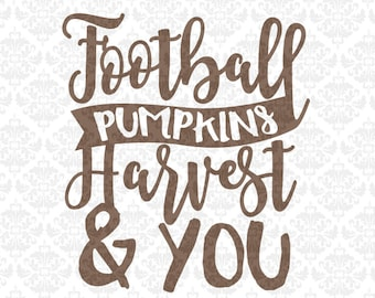Football, Pumpkins, Harvest & You Fall Autumn Leaves SVG DXF Ai Eps PNG Vector Instant Download Commercial Cut File Use Cricut Silhouette