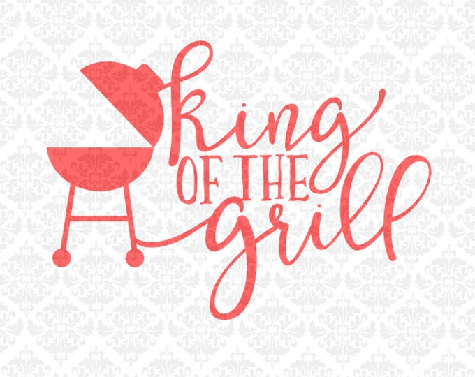 Grilling Grill Master King of the Grill Father's Day  SVG file Ai EPS Scalable Vector Instant Download Commercial Use Cricut Silhouette