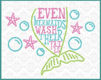 CLN0257 Even Mermaids Wash Their Tails Bathroom Mermaid Kid SVG DXF Ai Eps PNG Vector INstant Download Commercial Cut File Cricut Silhouette