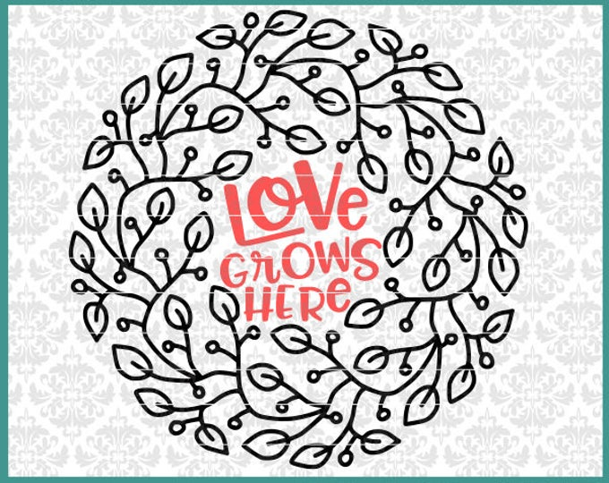 CLN0487 Love Grows Here Boxwood Wreath Garden Floral Frame SVG DXF Ai Eps PNG Vector Instant Download Commercial Cut File Cricut Silhouette