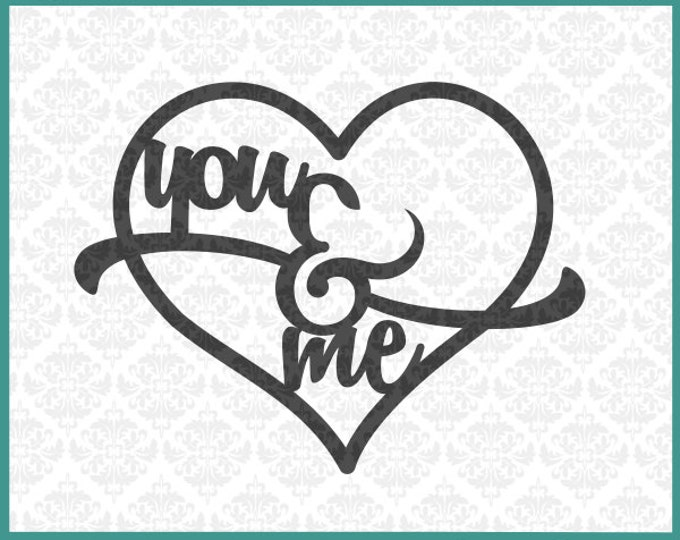 CLN014 You & Me Heart Valentines Love Romance Anniversary SVG DXF Ai Eps PNG Vector Instant Download Commercial Cut File Cricut Silhouette