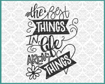Best things in life aren't things, Hand Lettered svg, Handlettered svg, Quote svg, Wood Sign Svg, Summer svg, Spring Svg, Cricut, Silhouette