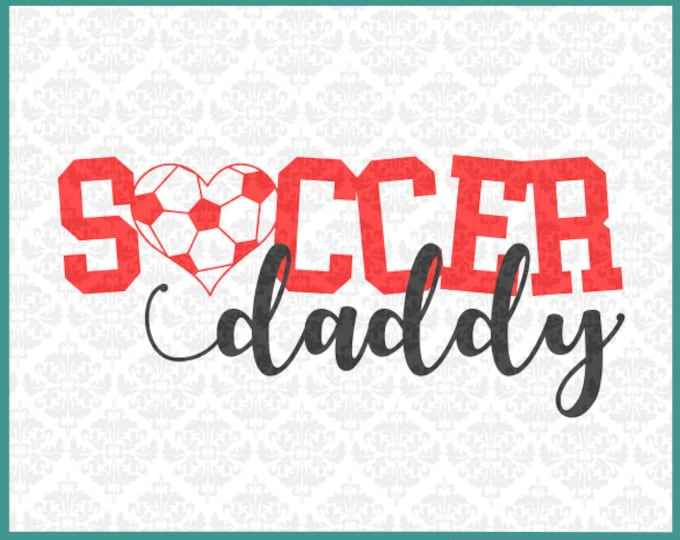 CLN0267 Soccer Dad Daddy Ball Heart Love Player Shirt SVG DXF Ai Eps PNG Vector Instant Download Commercial Cut File Cricut Silhouette