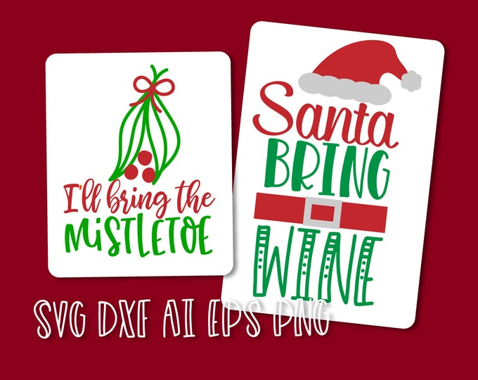 Svg, Wine, Mistletoe, Adult, Santa, Mom, Funny, Cricut, Silhouette, Cut Files, Designs, Christmas Design, Shirt Design, Ugly Sweater Designs