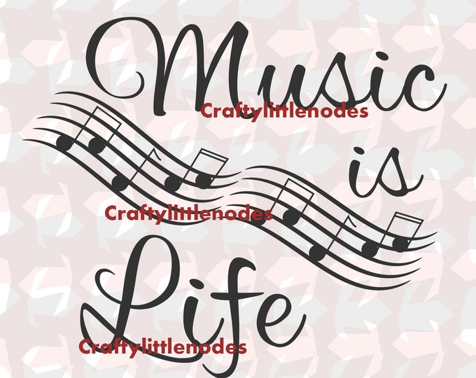 Music Is Life SVG file Ai EPS Musical Notes Scalable Vector Art Instant Download COmmercial  Cutting FIle Cricut Explore Silhouette Cameo