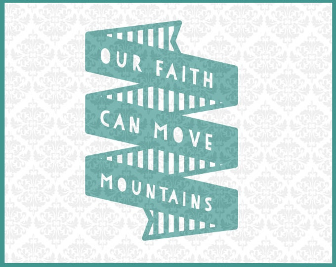 CLN0194 Out Faith Can Move Mountains Bible Quote Christian SVG DXF Ai Eps PNG Vector Instant Download Commercial Cut File Cricut Silhouette