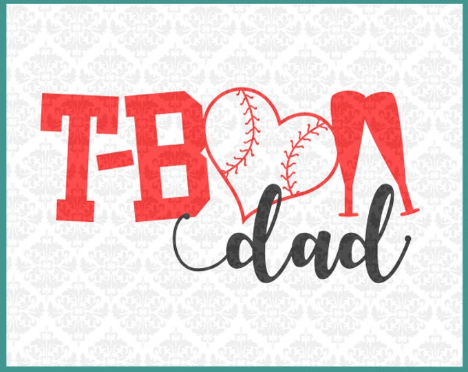 CLN0252 T-Ball T Ball Dad Daddy Father Play Youth League SVG DXF Ai Eps PNG Vector Instant Download Commercial Cut File Cricut Silhouette
