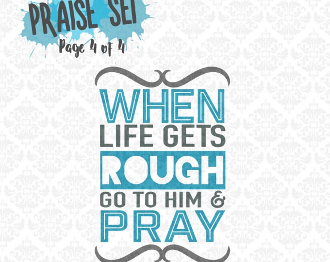 When Life Rough Go Pray Bible Religion Christian SVG DXF Ai EPS Scalable Vector Instant Download Commercial Cutting File Cricut Silhouette