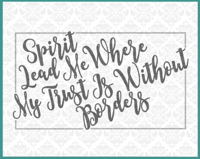 CLN0148 Spirit Lead Me Where My Trust Without Borders Cross SVG DXF Ai Eps PNG Vector Instant Download Commercial Cut File Cricut Silhouette