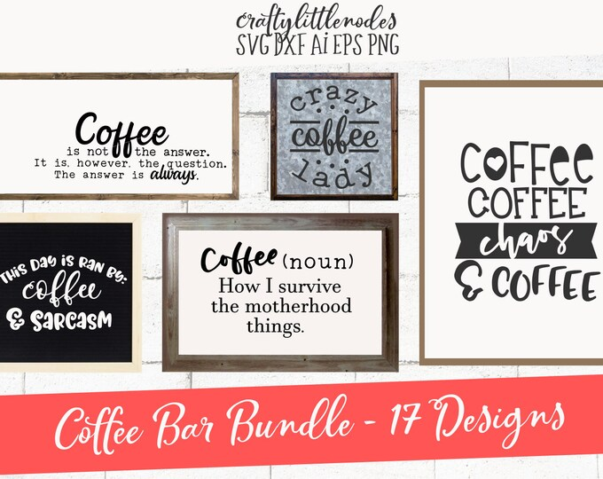 Bundle, Coffee, Svg, Farmhouse, Sign, Mother, Teacher, Nurse, Twins, Bar, Dxf, Eps, Png, Cutting File, Commercial Use, Cricut, Silhouette
