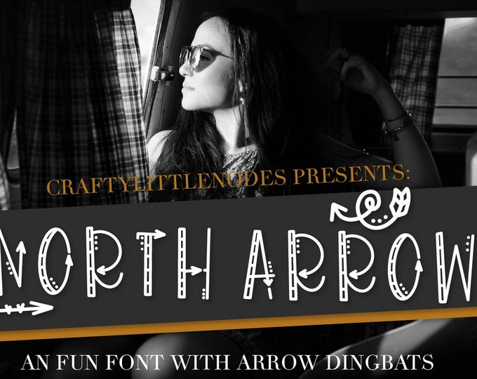 North Arrow - An Arrow Font & Arrow Dingbat Duo - Hand Lettered Font - For Cricut, Silhouette Cutting Machines - Typeface, Fontface