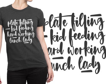 SVG, Lunch Lady, Cafeteria, Worker, Hard Working, Shirt Design, Cutting File, Cricut, Silhouette, Commercial, School, Student, Teacher, DXF