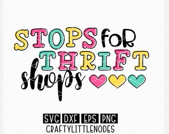 Thrift Shop, Svg, Stops For, Shops, Thrift Store, Thrifting, DXF, Eps, PNG, Cutting File, Cricut Files, Silhouette Files, Commercial Use