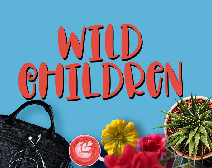 WILD CHILDREN, Font, Typeface, hand lettered, Hand Writting, OTF, TTf, Cricut Fonts, Silhouette Fonts, Hand Lettered Font, Etsy Font, woff