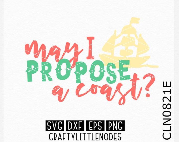 May I propose a coast?, Spring Break Svg, Beach Svg, Vacation Svg, Svg, Spring Break Shirt svg, Beach Bag Svg, Beach Shirt svg, Cricut Svg