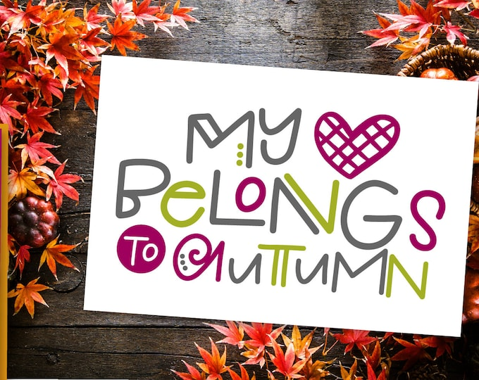 My Heart Belongs To Autumn SVG Cutting File Cricut Silhouette Fall Sign Autumn Quote Word art Vector DXF Ai Eps PNG Wood Sign