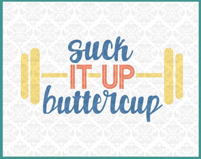 CLN075 Suck It Up Buttercup Workout Gym Bench Shirt Design SVG DXF Ai Eps PNG Vector Instant Download Commercial Cut Files Cricut Silhouette