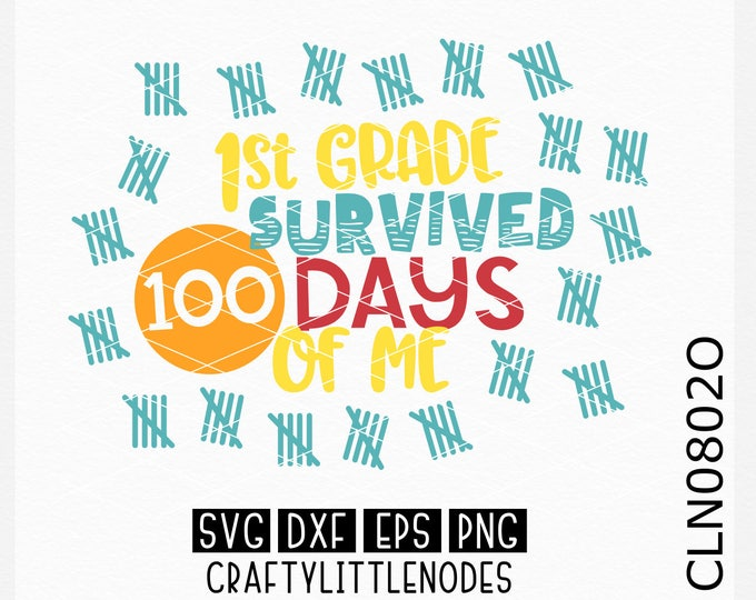 1st Grade, First Grade, Survived 100 days of me, Svg, 100 days of school svg, 100th day svg, 100 days svg, Cricut, Silhouette, Cut Files