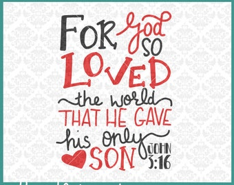 CLN0298 God So Loved The World That Gave Only Son John 3:16 SVG DXF Ai Eps PNG Vector INstant Download Commercial Cut File Cricut Silhouette