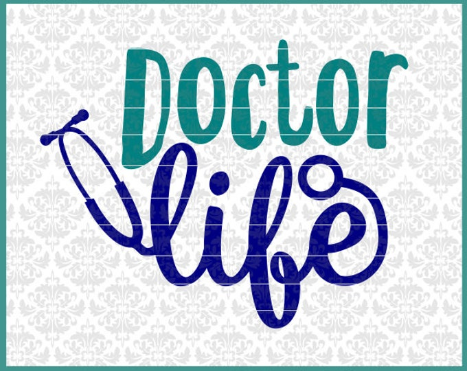 CLN0566 Doctor Life Practitioner Medical School Graduation  SVG DXF Ai Eps PNG Vector Instant Download Commercial Cut File Cricut Silhouette