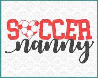 CLN0394 Soccer Nanny Grandma Granny MiMi MawMaw Family SVG DXF Ai Eps PNG Vector Instant Download Commercial Cut FIle Cricut Silhouette
