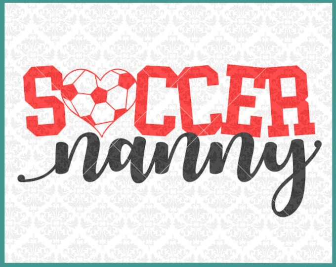 CLN0394 Soccer Nanny Grandma Granny MiMi MawMaw Family SVG DXF Ai Eps PNG Vector Instant Download Commercial Cut FIle Cricut Silhouette