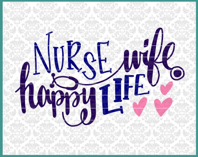 CLN0559 Nurse Wife Happy Life Nursing Safety First Sleep SVG DXF Ai Eps PNG Vector Instant Download Commercial Cut File Cricut Silhouette