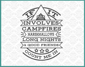 CLN030 If it Involves Campfires Marshmallows Good Friends SVG DXF Ai Eps PNG Vector Instant Download Commercial Cut FIle Cricut Silhouette