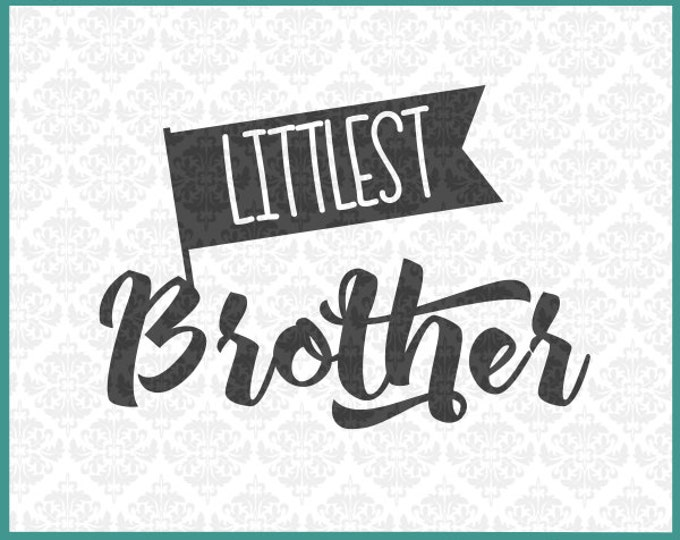 Littlest Brother Svg, Brother Svg, Brothers svg, Brother Shirt svg, Little Brother Shirt Svg, Family svg, Littlest Brother Shirt svg, Cricut